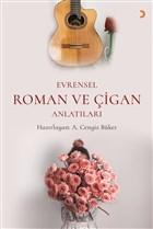 Evrensel Roman ve Çigan Anlatıları