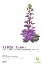 Sebze Islahı Cilt 1: Brassicaceae (Lahanagiller)