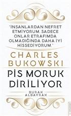 Charles Bukowski - Pis Moruk Diriliyor