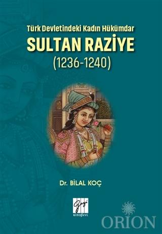 Türk Devletindeki Kadın Hükümdar Sultan Raziye (1236 - 1240)