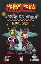 Yapay Zeka Galaksinin Koruyucuları - Paralel Evren