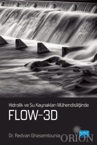 Hidrolik ve Su Kaynakları Mühendisliğinde Flow-3D