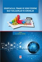Sigortacılık Finans ve Vergi Üzerine Bazı Yaklaşımlar ve Sorunlar