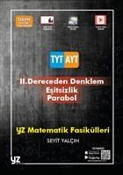 Matematik Fasikülleri 2. Dereceden Denklem, Eşitsizlik, Parabol