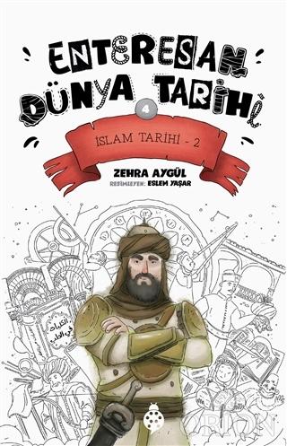 İslam Tarihi-2 - Enteresan Dünya Tarihi 4