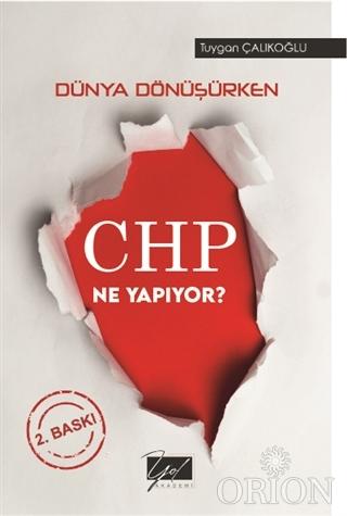 Dünya Dönüşürken CHP Ne Yapıyor?
