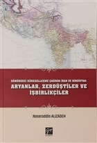 Sömürgeci Küreselleşme Çağında İran ve Hindistan: Aryanlar, Zerdüştiler ve İşbirlikçiler