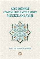 Son Dönem Osmanlı Kelamcılarının Mucize Anlayışı