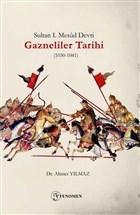 Sultan 1. Mesud Devri Gazneliler Tarihi (1030-1041)