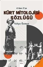A'dan Z'ye Kürt Mitolojisi Sözlüğü