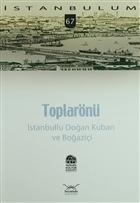 Toplarönü - İstanbullu Doğan Kuban ve Boğaziçi