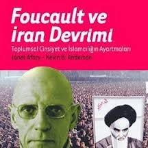 Foucault ve İran Devrimi (Toplumsal Cinsiyet ve İslamcılığın Ayartmaları)
