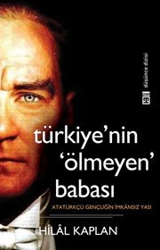 Türkiyenin 'ölmeyen' babası