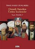 Osmanlı Hanedanı Üstüne İncelemeler (Seçme Makaleler 2)