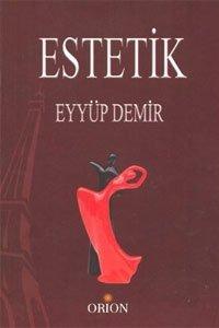 Estetik - Eyyüp Demir