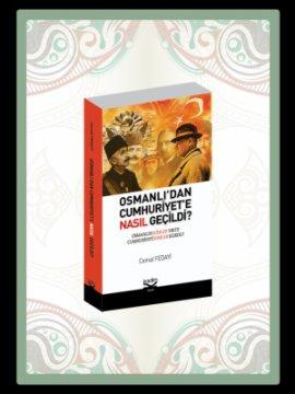 Osmanlı'dan Cumhuriyete Nasıl Geçildi?