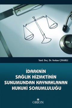 İdarenin Sağlık Hizmetinin Sunumundan Kaynaklanan Hukuki Sorumluluğu