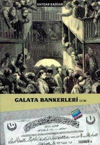 Galata Bankerleri - Cilt 1