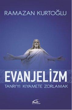 """""""Evanjelizm"""" (Tanrıyı Kıyamete Zorlamak)"""