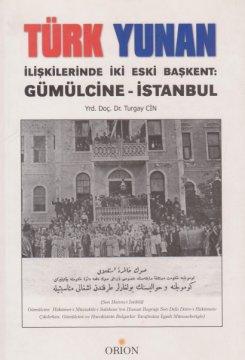 Türk Yunan İlşkilerinde İki Eski Başkent Gümilcine - İstanbul