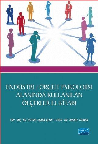 Endüstri Örgüt Psikolojisi Alanında Kullanan Ölçekler El Kitabı