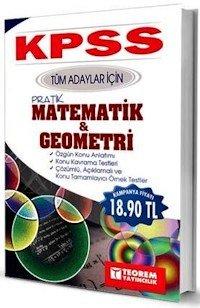 KPSS Tüm Adaylar İçin Pratik Matematik ve Geometri Konu Anlatımlı 2014