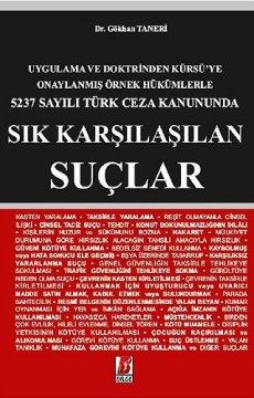 5237 Sayılı Türk Ceza Kanununda Sık Karşılaşılan Suçlar