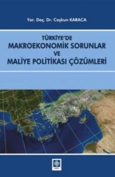Türkiye'de Makroekonomik Sorunlar ve Maliye Politikası Çözümleri