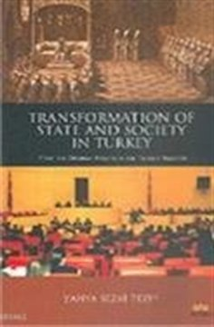 Transformation Of State And Society İn Turkey