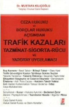 Trafik Kazaları, Tazminat - Sigorta - Rücu ve Yargıtay Uygulaması
