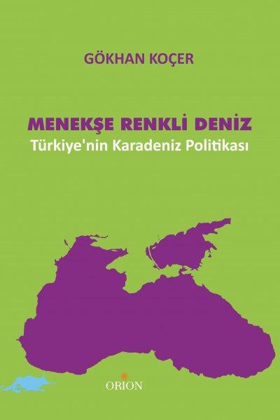 Menekşe Renkli Deniz   Türkiyenin Karadeniz Politikası