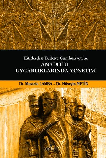 Anadolu Uygarlıklarında Yönetim