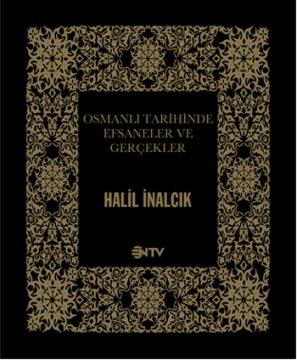 Osmanlı Tarihinde Efsaneler ve Gerçekler