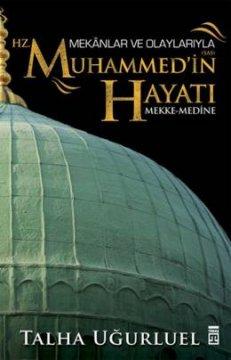Mekanlar ve Olaylarıyla Hz. Muhammed'in Hayatı ( Mekke-Medine )