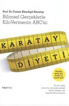 Karatay Diyeti - Bilimsel Gerçeklerle Kilo Vermenin ABC'si