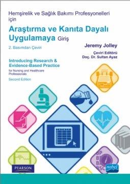 Hemşirelik Ve Sağlık Bakımı Profesyonelleri İçin Araştırma Ve Kanıta Dayalı Uygulamaya Giriş