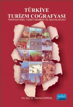 Türkiye Turizm Coğrafyası - Profesyonel Turist Rehberi ve Gezi Kılavuzu