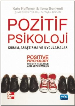 Pozitif Psikoloji Kuram Araştırma ve Uygulamalar - Positive Psychology  Theory Research and Applications