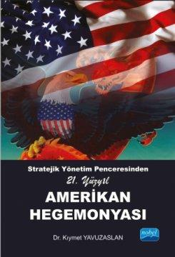 Stratejik Yönetim Penceresinden 21. Yüzyıl - Amerikan Hegemonyası