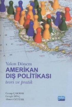 Yakın Dönem Amerikan Dış Politikası Teori ve Pratik