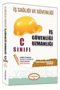 İş Sağlığı ve Güvenliği Uzmanlığı C Sınıfı Çalışma Kitabı  2015