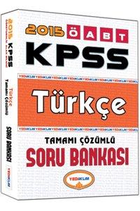 KPSS ÖABT Türkçe Öğretmenliği Tamamı Çözümlü Soru Bankası 2015