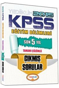 KPSS Eğitim Bilimleri Son 5 Yıl Tamamı Çözümlü Çıkmış Sorular 2015