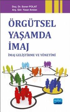 Örgütsel Yaşamda İmaj - İmaj Geliştirme ve Yönetimi