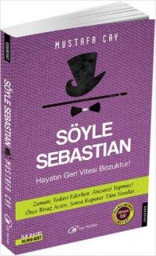 Söyle Sebastian - Hayatın Geri Vitesi Bozuktur!