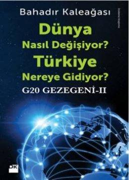 Dünya Nasıl Değişiyor? Türkiye Nereye Gidiyor? - G20 Gezegeni 2