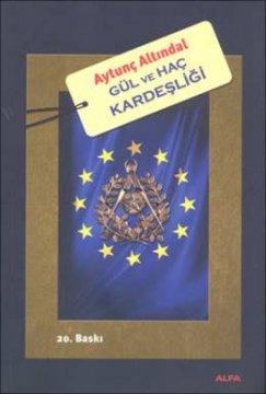 Gül ve Haç Kardeşliği - Avrupa Birliği'nin Gizli Masonik Kimliği