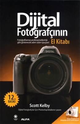 Dijital Fotoğrafçının El Kitabı - Dijital Fotoğrafçılık İçin Photoshop Kitabının Yazarı