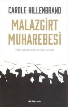 Malazgirt Muharebesi - Türklerin Efsanesi İslamın Simgesi