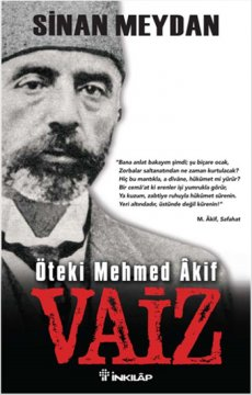Vaiz - Öteki Mehmed Akif
